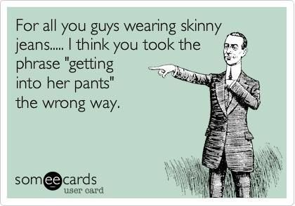 skinny-jeans-for-him-ex-girlfriend-jeans
